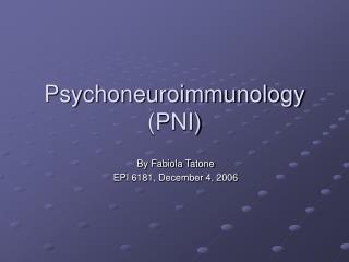 Psychoneuroimmunology PNI