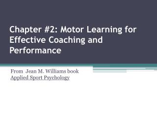 Chapter 2: Motor Learning for Effective Coaching and Performance