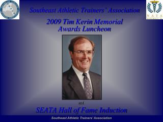 Southeast Athletic Trainers  Association  2009 Tim Kerin Memorial Awards Luncheon           and SEATA Hall of Fame Induc
