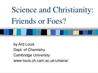 Science and Christianity: Friends or Foes