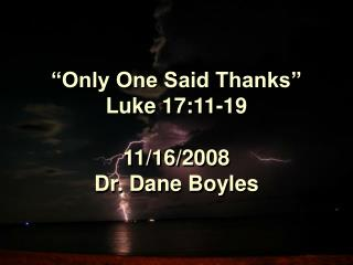 Only One Said Thanks  Luke 17:11-19  11