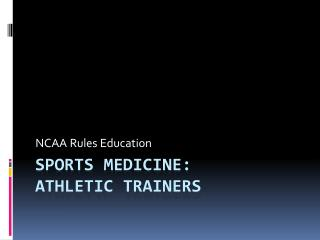 Sports Medicine: Athletic Trainers