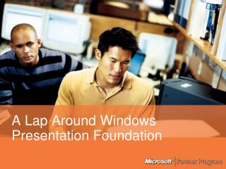 A Lap Around Windows Presentation Foundation