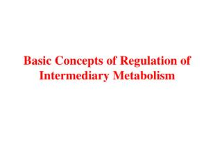 Basic Concepts of Regulation of Intermediary Metabolism