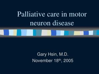Palliative care in motor neuron disease