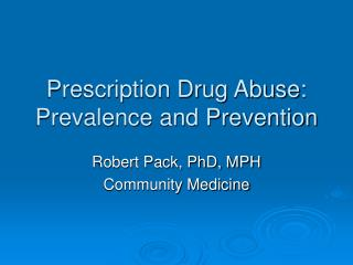 prescription drug abuse:  prevalence and prevention