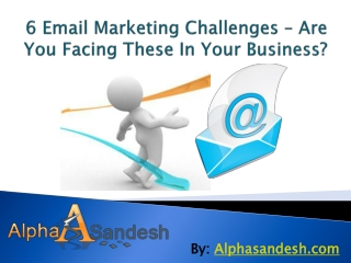 6 Email Marketing Challenges – Are You Facing These In Your