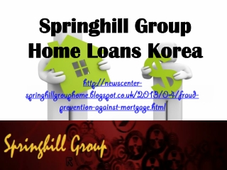 Springhill Group Home Loans Korea: Fraud Prevention Against