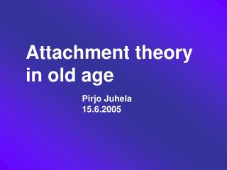 Attachment theory in old age