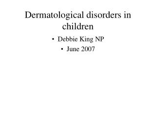 Dermatological disorders in children