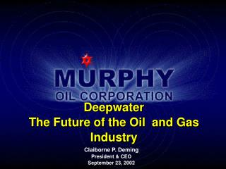 Deepwater  The Future of the Oil  and Gas Industry