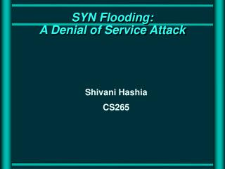 SYN Flooding:  A Denial of Service Attack