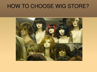 How to choose wig store?
