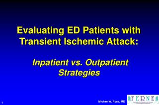 Evaluating ED Patients with  Transient Ischemic Attack:   Inpatient vs. Outpatient Strategies