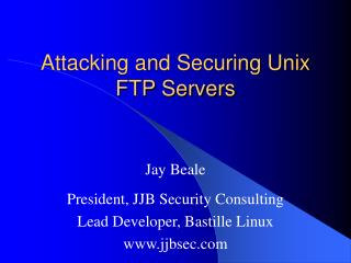 Attacking and Securing Unix FTP Servers