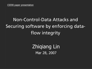 Non-Control-Data Attacks and Securing software by enforcing data-flow integrity