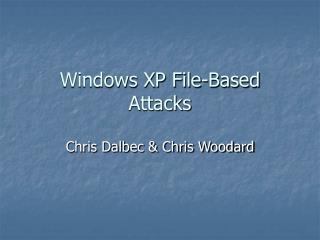Windows XP File-Based Attacks