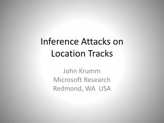 Inference Attacks on Location Tracks
