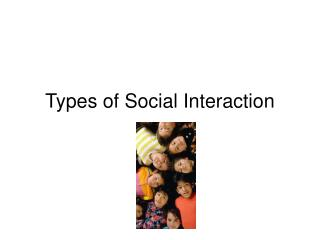 Types of Social Interaction
