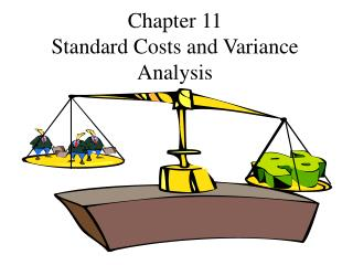 Chapter 11 Standard Costs and Variance Analysis