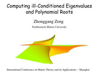 Computing ill-Conditioned Eigenvalues and Polynomial Roots