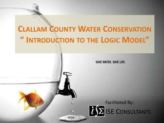 Clallam County Water Conservation    Introduction to the Logic Model
