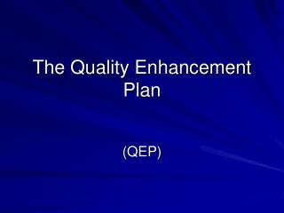 The Quality Enhancement Plan