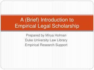 A Brief Introduction to  Empirical Legal Scholarship