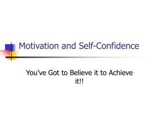 Motivation and Self-Confidence
