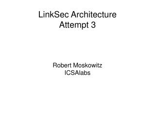 LinkSec Architecture Attempt 3