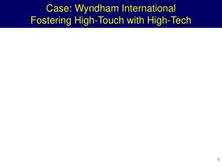 Case: Wyndham International Fostering High-Touch with High-Tech