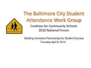 The Baltimore City Student Attendance Work Group