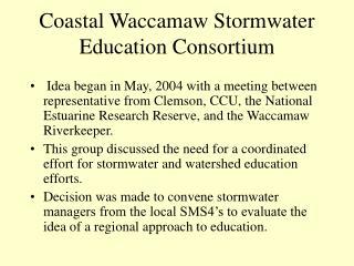 Coastal Waccamaw Stormwater Education Consortium