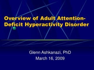 Overview of Adult Attention-Deficit Hyperactivity Disorder