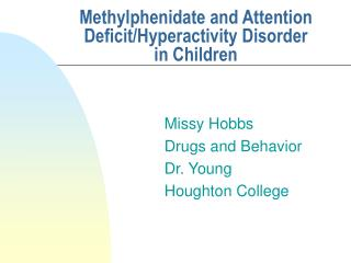 Methylphenidate and Attention DeficitHyperactivity Disorder in ...
