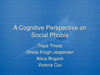 A Cognitive Perspective on Social Phobia