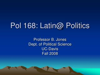 Pol 168: Latin Politics