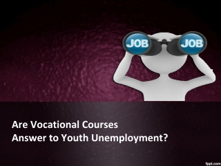 Are Vocational Courses Answer to Youth Unemployment