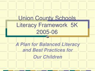 Union County Schools Literacy Framework 5K 2005-06