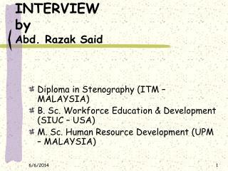 INTERVIEW by Abd. Razak Said