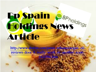 Bp Spain Holdings News Article: Argan Oil Reviews - Does It