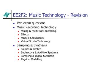 EE2F2: Music Technology - Revision