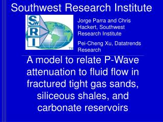 A model to relate P-Wave attenuation to fluid flow in fractured tight gas sands, siliceous shales, and carbonate reservo
