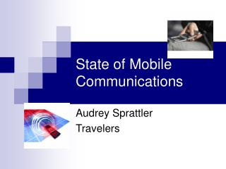 State of Mobile Communications