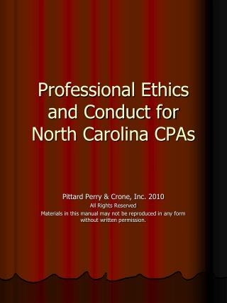 Professional Ethics and Conduct for  North Carolina CPAs