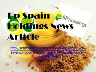 Bp Spain Holdings News Article: Argan Oil Reviews - Does It