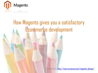 HowMagento enhances Website Development
