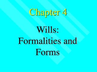 Wills: Formalities and Forms