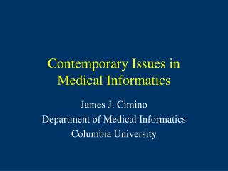 Contemporary Issues in Medical Informatics