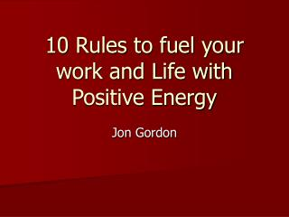 10 Rules to fuel your work and Life with Positive Energy